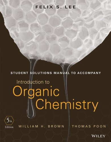 Student Solutions Manual to Accompany Introduction to Organic Chemistry111843076X