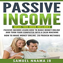 Passive Income: Ideas 2 Manuscripts Included, Passive Income and How to Make Money Online | Livre audio Auteur(s) : Samuel Nnama Jr Narrateur(s) : Nathan W Wood