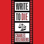 Write to Die   [Charles Rosenberg]