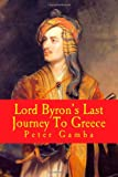 img - for Lord BYRON's Last Journey To Greece: New Edition book / textbook / text book