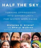 img - for By Nicholas D. Kristof, Sheryl WuDunn: Half the Sky: Turning Oppression into Opportunity for Women Worldwide [Audiobook] book / textbook / text book