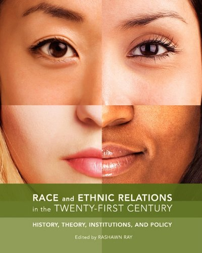 Race and Ethnic Relations in the Twenty-First Century: History, Theory, Institutions, and Policy