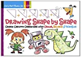 Drawing Shape by Shape: Create Cartoon Characters with Circles, Squares & Triangles (Chris Hart Books for Kids)