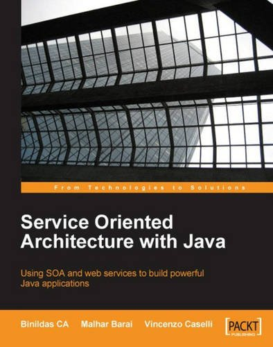 Service Oriented Architecture with Java: Using SOA and web services to build powerful Java applications (Soa Web Services compare prices)