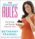 img - for The Skinnygirl Rules: For Getting and Staying Naturally Thin book / textbook / text book