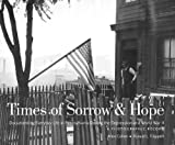 Times of Sorrow and Hope: Documenting Everyday Life in Pennsylvania During the Depression and World War II: A Photographic Record (A Keystone Book ®)