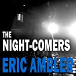 The Night-Comers | Eric Ambler