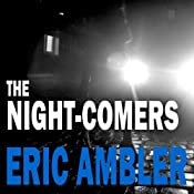The Night-Comers | [Eric Ambler]