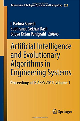 Artificial Intelligence And Evolutionary Algorithms In Engineering Systems: Proceedings Of Icaees 2014, Volume 1 (Advances In Intelligent Systems And Computing)