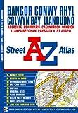Bangor, Conwy, Rhyl, Colwyn Bay & Llandudno Street Atlas (A-Z Street Atlas)