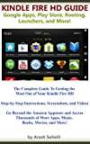 Kindle Fire HD Guide: Google Apps, Play Store, Rooting, Launchers, and More!
