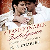 A Fashionable Indulgence: Society of Gentlemen, Book 1 | K. J. Charles