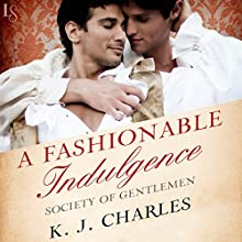 A Fashionable Indulgence: Society of Gentlemen, Book 1 (       UNABRIDGED) by K. J. Charles Narrated by Matthew Lloyd Davies