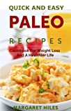 Quick And Easy Paleo Breakfast Recipes: Cookbook For Weight Loss And A Healthier Life
