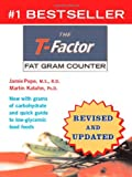 img - for The T-Factor Fat Gram Counter (Revised and Updated) book / textbook / text book