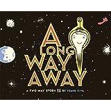 A Long Way Away