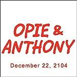Opie & Anthony, December 22, 2014 | Opie & Anthony