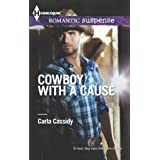 Cowboy with a Cause (Harlequin Romantic Suspense)