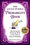The Little Purple Probability Book: Mastering the Thinking Skills to Succeed in Basic Probability