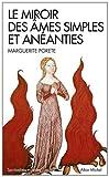 echange, troc Marguerite Porete - Le miroir des âmes simples et anéanties : Et qui seulement demeurent en vouloir et désir d'Amour