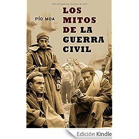 Los Mitos de la Guerra civil (Historia Del Siglo Xx) eBook