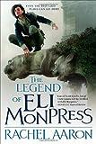 The Legend of Eli Monpress: Book 1, 2 & 3 (Ominubus Edition)