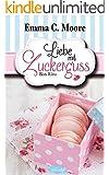 Liebe mit Zuckerguss (Bundle Zuckergussgeschichten Teil 1-4)