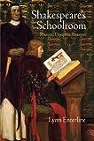 img - for Shakespeare's Schoolroom: Rhetoric, Discipline, Emotion book / textbook / text book