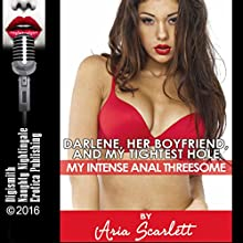 Darlene, Her Boyfriend, and My Tightest Hole: My Intense Anal Threesome Audiobook by Aria Scarlett Narrated by Roxanne Hill
