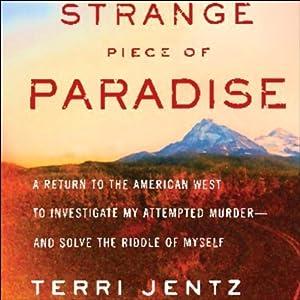 Strange Piece of Paradise   [Terri Jentz]