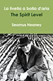 Image of Seamus Heaney - La livella a bolla d'aria • 20 Poesie da 'The Spirit Level' (Italian Edition)
