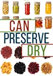 Can, Preserve, and Dry: A Beginners G...