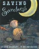 Saving Sweetness (0399226451) by Stanley, Diane