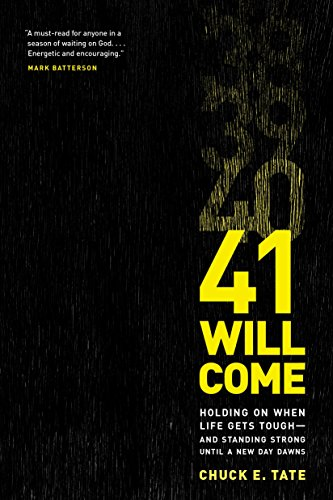 41 Will Come: Holding On When Life Gets Tough–and Standing Strong Until a New Day Dawns