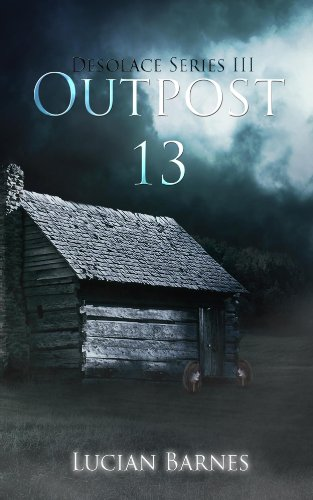 Book: Outpost 13 (Desolace) by Lucian Barnes