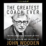 img - for The Greatest Coach Ever: Timeless Wisdom and Insights of John Wooden book / textbook / text book