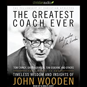 The Greatest Coach Ever: Timeless Wisdom and Insights of John Wooden | [Fellowship of Christian Athletes]