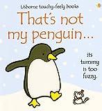 Fiona Watt That's Not My Penguin (Usborne Touchy Feely)