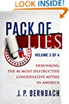 Pack of Lies Volume Three: Debunking...