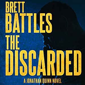 The Discarded: Jonathan Quinn, Book 8 (       UNABRIDGED) by Brett Battles Narrated by Scott Brick