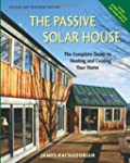 The Passive Solar House: Using Solar...