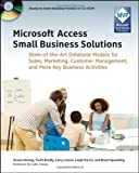 img - for Microsoft Access Small Business Solutions State-of-the-Art Database Models for Sales, Marketing, Customer Management, and More Key Business Activities by Hennig, Teresa, Bradly, Truitt L., Linson, Larry, Purvis, Le [Wiley,2010] [Paperback] book / textbook / text book
