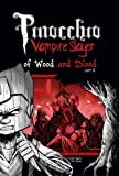 Pinocchio Vampire Slayer Vol 3 Part Two. Of Wood and Blood