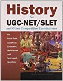 History: For UGC-NET/SLET and Other Competitive Examinations: For Essay Type, Analytical/Evaluative, Definitional and Text-based Questions