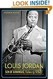Louis Jordan: Son of Arkansas, Father of R&B
