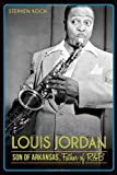 Louis Jordan: Son of Arkansas, Father of R&b (Music)
