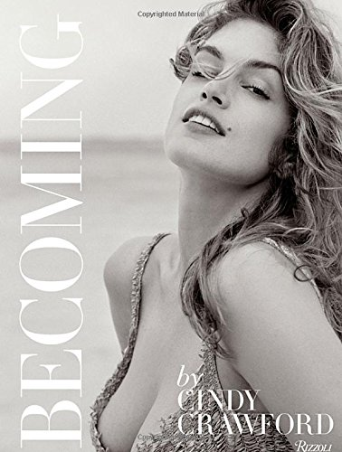 Becoming By Cindy Crawford: By Cindy Crawford with Katherine O' Leary PDF