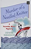 Murder of a Needled Knitter a Scumble River Mystery