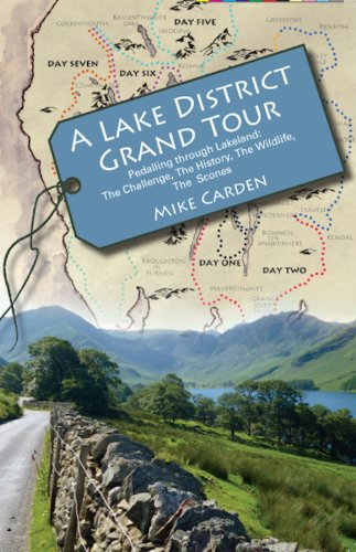 A Lake District Grand Tour: Pedalling Through Lakeland: The Challenge, the History, the Wildlife, the Scones
