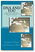DNA and You: Blog Posts from the Golden Age of the Human Genome Project (DNA Consultants Series on Consumer Genetics) (Volume 2)